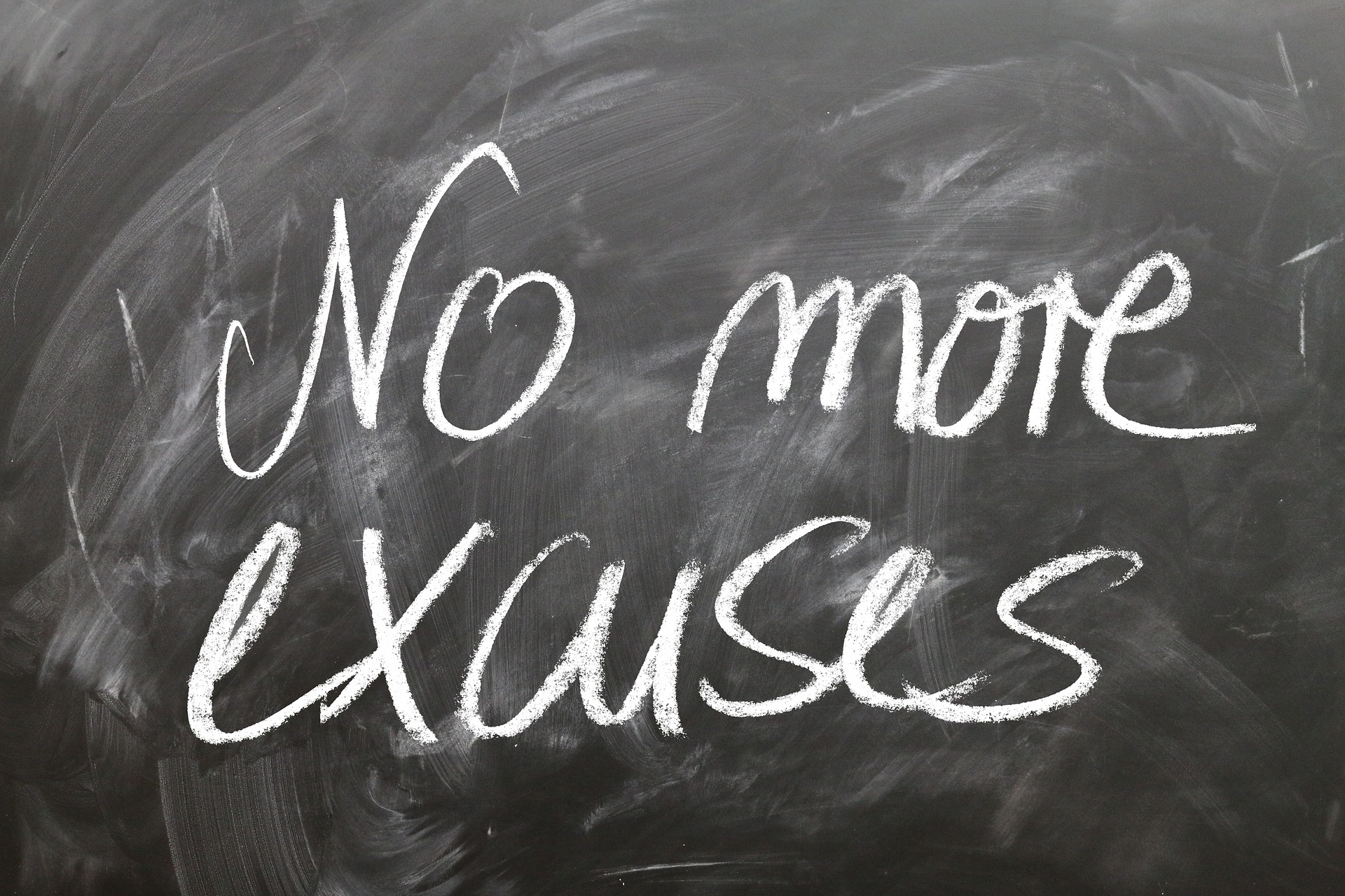 No more excuses written in a board
